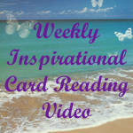 Weekly inspirational card reading video by Donna Marie Crawford