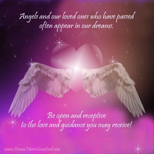 Angels and your loved ones who have passed often appear in your dreams!
