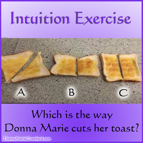 Intuition Exercise – Sliced Toast – Intuitive Psychic Medium Donna